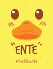 Ente - Malbuch: Für Kinder von 4 bis 10 Jahren - Ente Malbuch - 20 Zeichnungen Cover Image