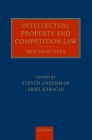 Intellectual Property and Competition Law: New Frontiers Cover Image