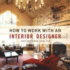 How to Work with an Interior Designer Cover Image