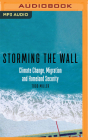 Storming the Wall: Climate Change, Migration, and Homeland Security Cover Image