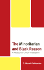 The Minoritarian and Black Reason: A Philosophico-Literary Investigation Cover Image