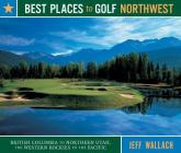 Best Places to Golf Northwest Cover Image