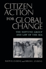 Citizen Action for Global Change: The Neptune Group and Law of the Sea (Peace and Conflict Resolution) Cover Image