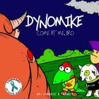 Dynomike: Come at Me, Bro (Anti-Bullying Books for Children, Self-Esteem Books, Age 3 - 8) Cover Image