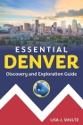Essential Denver: Discovery and Exploration Guide Cover Image