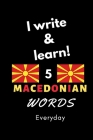 Notebook: I write and learn! 5 Macedonian words everyday, 6