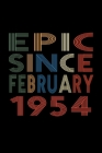 Epic Since February 1954: Birthday Gift for 66 Year Old Men and Women Cover Image