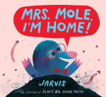Mrs. Mole, I'm Home! Cover Image