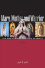 Mary, Mother and Warrior: The Virgin in Spain and the Americas Cover Image