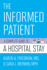 The Informed Patient: A Complete Guide to a Hospital Stay (Culture and Politics of Health Care Work) Cover Image
