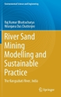River Sand Mining Modelling and Sustainable Practice: The Kangsabati River, India (Environmental Science and Engineering) Cover Image