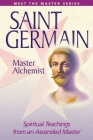 Saint Germain--Master Alchemist: Spiritual Teachings from an Ascended Master (Meet the Masters) Cover Image