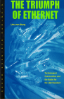 Triumph of Ethernet: Technological Communities and the Battle for the LAN Standard (Innovation and Technology in the World Economy) Cover Image