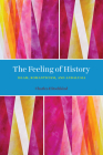 The Feeling of History: Islam, Romanticism, and Andalusia Cover Image