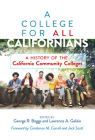 A College for All Californians: A History of the California Community Colleges Cover Image