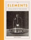 The Elements: A Visual History of Their Discovery Cover Image