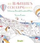 The Traveller's Colouring Book: A Journey Through Exceptional Places Cover Image