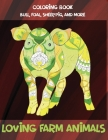 Loving Farm Animals - Coloring Book - Bull, Foal, Sheep, Pig, and more Cover Image