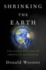 Shrinking the Earth: The Rise and Decline of Natural Abundance Cover Image