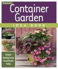 Container Garden Idea Book (Taunton Home Idea Books) Cover Image