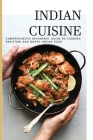 Indian Cuisine: Comprehensive Beginners' Guide To Cooking Pakistani And North Indian Food: Food & Wine Cover Image