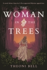 The Woman in the Trees: A novel about America's first approved Marian apparition Cover Image