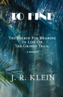 To Find: The Search for Meaning in Life on the Gringo Trail Cover Image