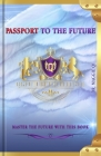 Passport to the future: Master the future with this book Cover Image