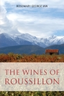 The wines of Roussillon (Classic Wine Library) Cover Image