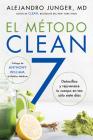 CLEAN 7 \ El Método Clean 7 (Spanish edition): Detoxifica y rejuvenece tu cuerpo en tan sólo siete días Cover Image
