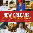 New Orleans Con Sabor Latino: The History and Passion of Latino Cooking Cover Image