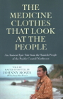 The Medicine Clothes That Look at the People: An Ancient Epic Tale from the Samish People of the Pacific Coastal Northwest Cover Image
