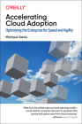 Accelerating Cloud Adoption: Optimizing the Enterprise for Speed and Agility Cover Image