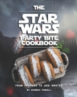 The Star Wars Party Bite Cookbook: From Padawan To Jedi Master Cover Image