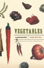 Vegetables: A Biography Cover Image