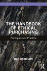 The Handbook of Ethical Purchasing: Principles and Practice Cover Image