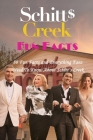 Schitt's Creek Fun Facts: 80 Fun Facts and Everything Fans Need To Know About Schitt's Creek Cover Image
