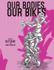 Our Bodies, Our Bikes (Bicycle) Cover Image