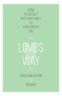 Love's Way: Living Peacefully with Your Cover Image