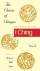 The Classic of Changes: A New Translation of the I Ching as Interpreted by Wang Bi (Translations from the Asian Classic) Cover Image