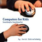 Computers for Kids: Something In, Something Out Cover Image