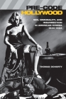 Pre-Code Hollywood: Sex, Immorality, and Insurrection in American Cinema, 1930â