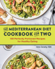 The Mediterranean Diet Cookbook for Two: 100 Perfectly Portioned Recipes for Healthy Eating Cover Image