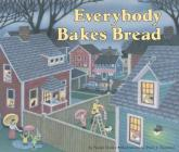 Everybody Bakes Bread Cover Image