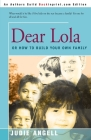 Dear Lola: Or How to Build Your Own Family Cover Image