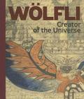 Adolf Wölfli: Creator of the Universe Cover Image
