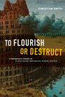 To Flourish or Destruct: A Personalist Theory of Human Goods, Motivations, Failure, and Evil Cover Image