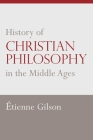 History of Christian Philosophy in the Middle Ages Cover Image
