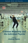 Chinese Modernity and the Individual Psyche (Culture) Cover Image