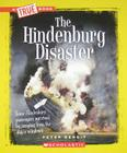 The Hindenburg Disaster (A True Book: Disasters) Cover Image